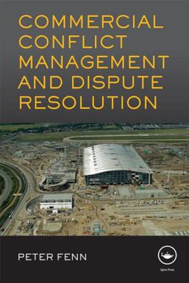 Commercial Conflict Management and Dispute Resolution By Fenn, Peter