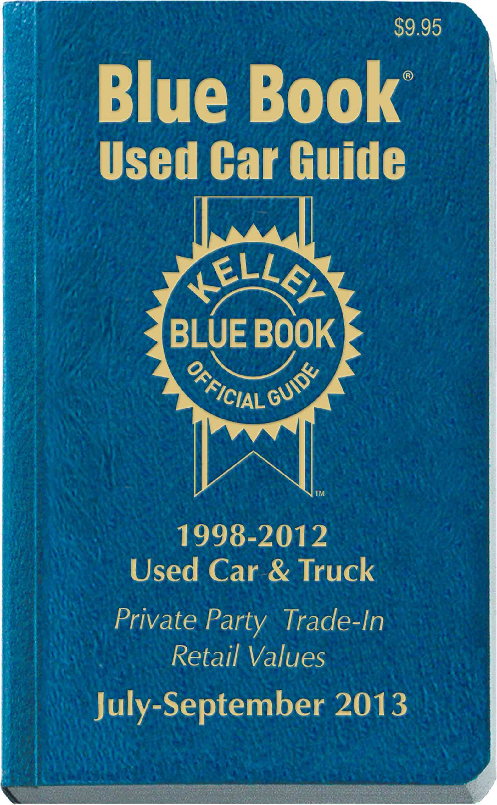 Kelley Blue Book Used Car Guide, July - Sept 2013 By Kelley Blue Book (COR)
